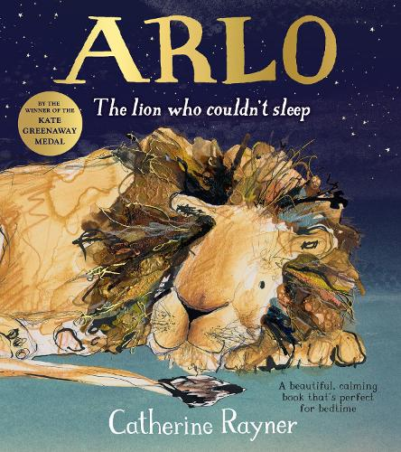 Arlo The Lion Who Couldn't Sleep by Catherine Rayner | 9781509804214