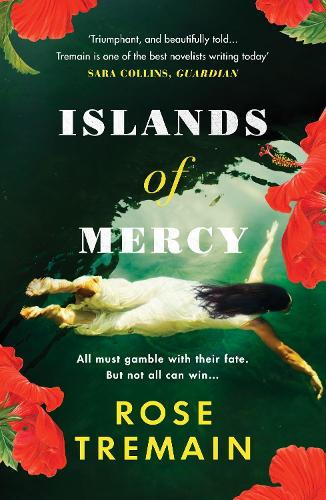 Islands of Mercy by Rose Tremain | 9781529112276