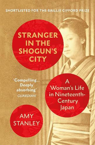 Stranger in the Shogun's City by Amy Stanley | 9781784708139
