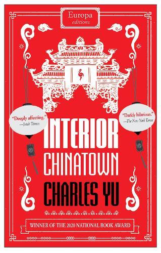 Interior Chinatown by Charles Yu | 9781787703445