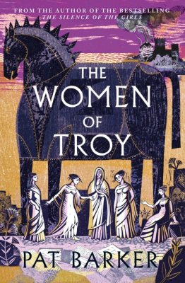 The Women of Troy by Pat Barker   9780241427231