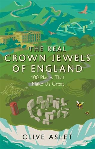 The Real Crown Jewels of England by Clive Aslet | 9781472133748