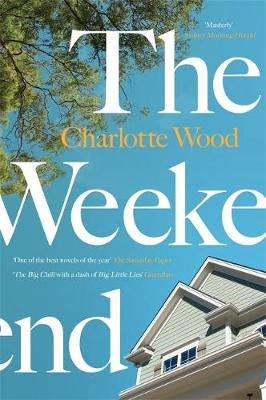 The Weekend by Charlotte Wood | 9781474612999