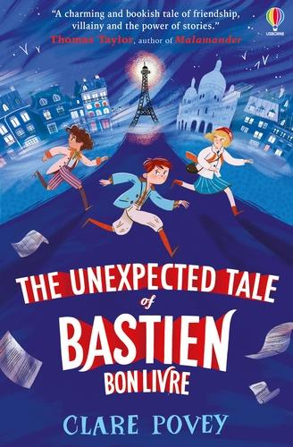 The Unexpected Tale of Bastien Bonlivre by Clare Povey | 9781474986489