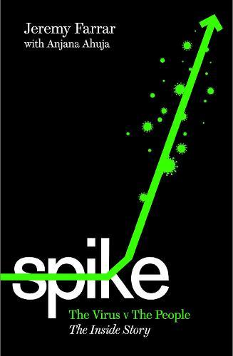 Spike by Jeremy Farrar with Anjana Ahuja | 9781788169226