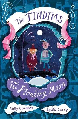 The Tindims and the Floating Moon by Sally Gardner & Lydia Corry | 9781838935733