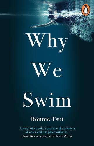Why We Swim by Bonnie Tsui | 9781846046605