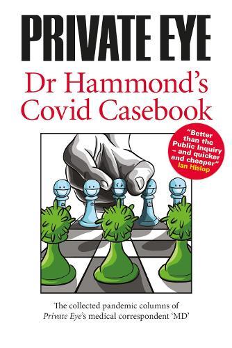 PRIVATE EYE Dr Hammond's Covid Casebook 2021 by Phil Hammond | 9781901784718