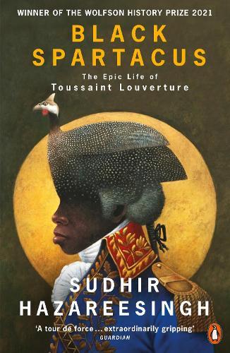 Black Spartacus by Sudhir Hazareesingh | 9780141985060