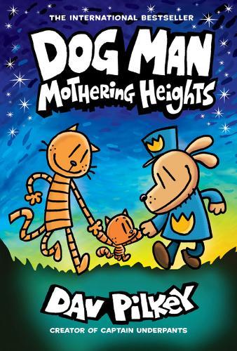 Dog Man: Mothering Heights by Dav Pilkey | 9781338680454