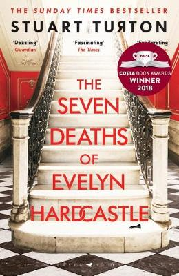 The Seven Deaths of Evelyn Hardcastle by Stuart Turton | 9781408889510