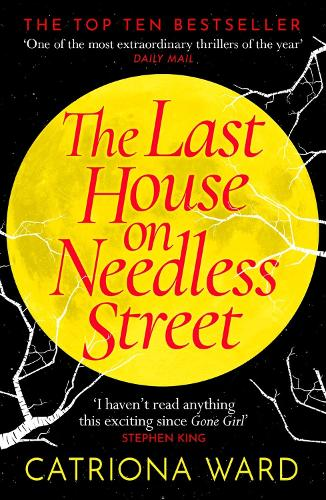The Last House on Needless Street by Catriona Ward | 9781788166188