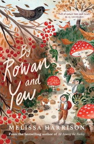 By Rowan and Yew by Melissa Harrison
