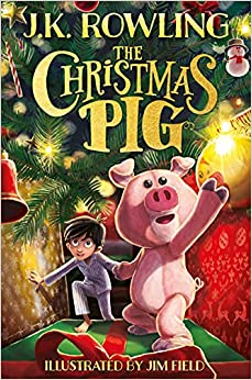 The Christmas Pig by J. K. Rowling | 9781444964912